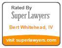 Bert Whitehead IV - Super Lawyer